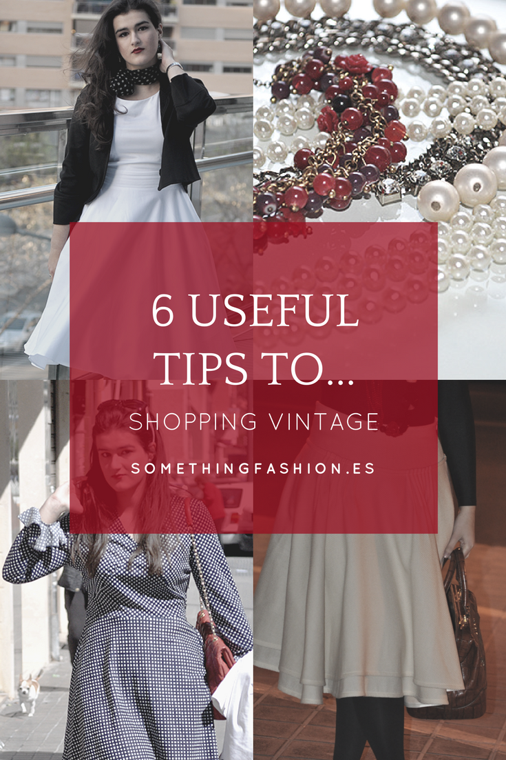 somethingfashion blogger spain valencia tips shopping haul second hand tutorial how to wear, 6 tips for shopping vintage, vintage bloggers influencers what to wear ideas outfits styling