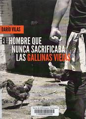 Darío Vilas, El hombre que nunca sacrificaba las gallinas viejas