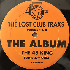 THE 45 KING:THE LOST CLUB TRAXS (VOLUME 1 & 2) - THE ORANGE ALBUM(LABEL SIDE-B)