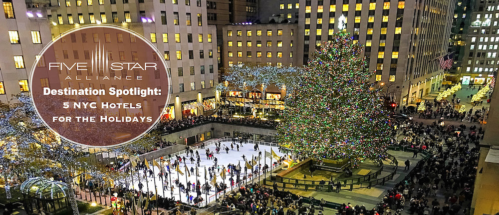 Destination Spotlight: 5 NYC Hotels for the Holidays