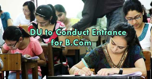 DU to Conduct Entrance for B.Com and B.Com (H) from Next Year