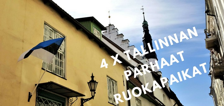 4 x Tallinnan parhaat ruokapaikat