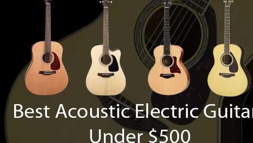 Best Acoustic Electric Guitars Under $500