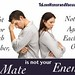 Quotes About Love: Your Mate is Not Your Enemy by quotesdaily.net