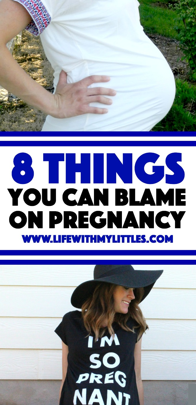 8 Things You Can Blame on Pregnancy: a funny look at the weird things that happen to your pregnant body that you just can't control!