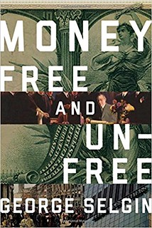 Money free and Unfree
