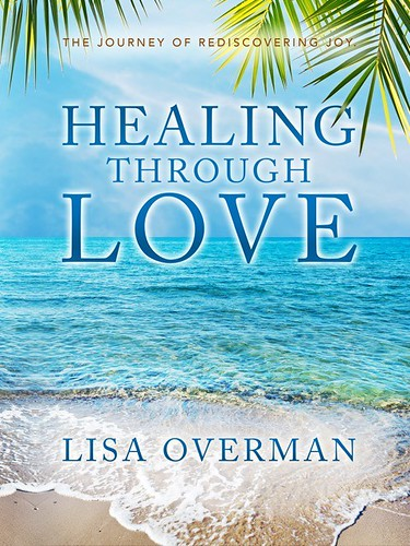 Healing Through Love: The Journey of Rediscovering Joy
