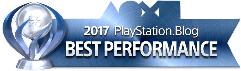 PlayStation Blog Game of the Year 2017 - Best Performance (Platinum)