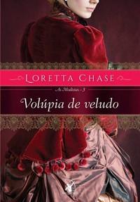 47-Volúpia de Veludo - As Modistas #3 - Loretta Chase