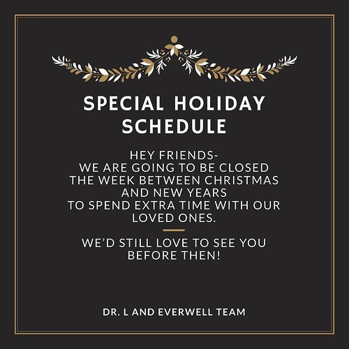 Hey Everwell friends-as things begin to pick up for the holidays, we wanted to help you plan ahead-we are going to be out of the office between Christmas and New Years in order to spend extra time with our people. ❤️ . We would love to see you befor