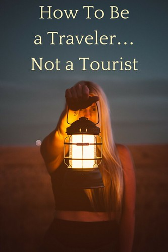 How to be a Traveler…Not a Tourist