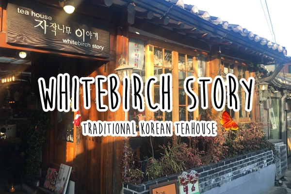 Whitebirch Story - Traditional Korean Tea House