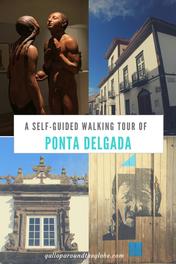 A self-guided walking tour of Ponta Delgada, Sao Miguel, The Azores