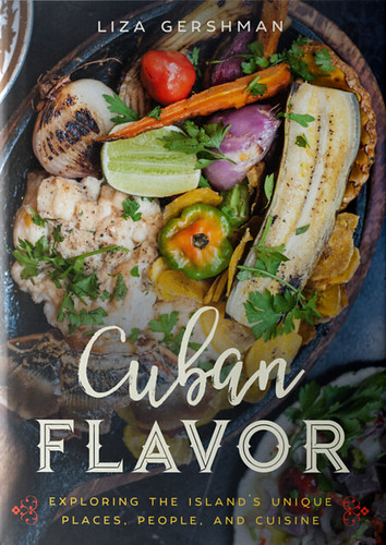 Exploring the Flavors of Cuba with Photographer and Cookbook Author Liza Gershman