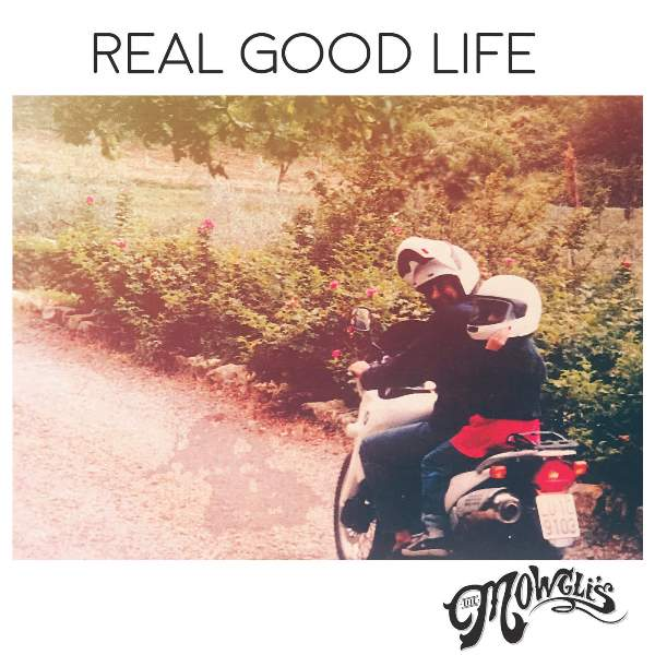 The Mowgli's - Real Good Life