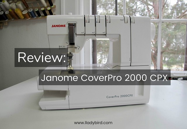 Machine Review: Janome CoverPro 2000CPX | LLADYBIRD