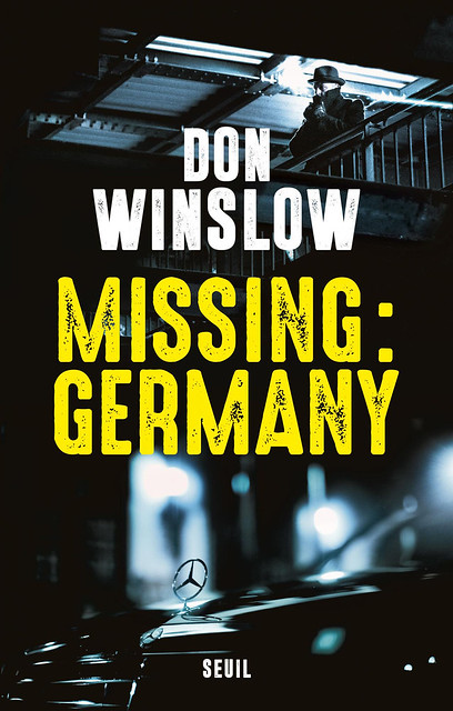 Missing : Germany by Don Winslow (French edition). Traduit par : Philippe Loubat-Delranc. Cover photography Edward Olive photographer Madrid Spain.