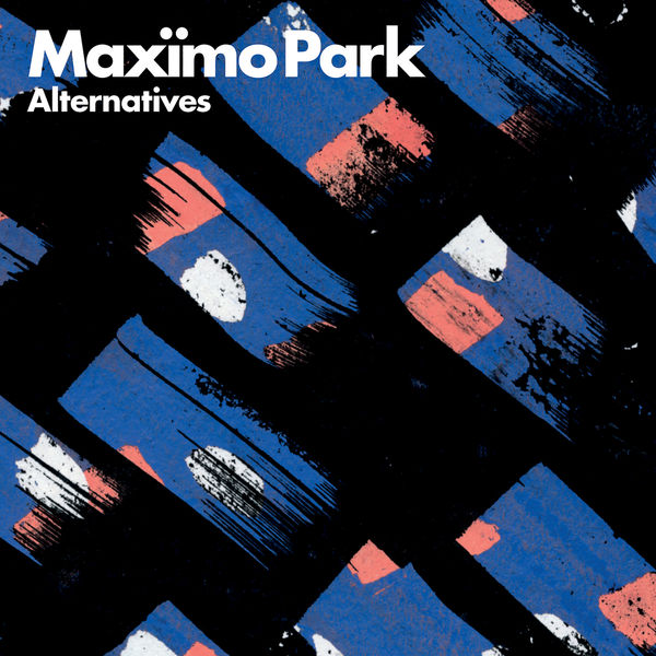 Maxïmo Park - Alternatives