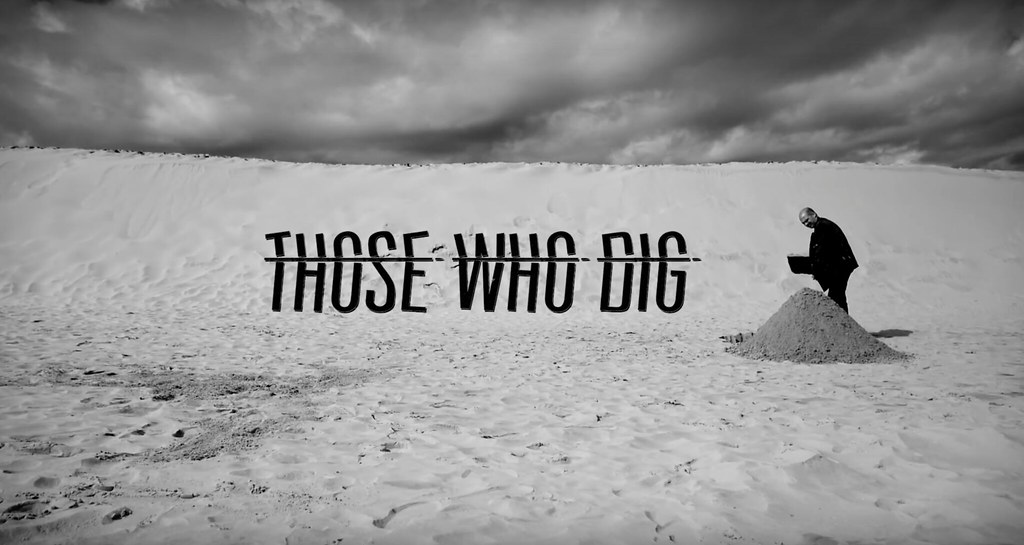 Those Who Dig