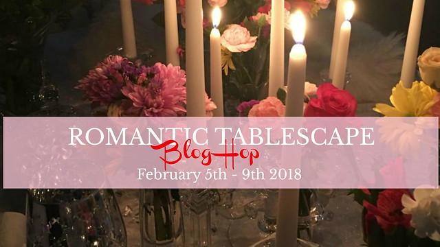 Romantic Tablescapes 2018