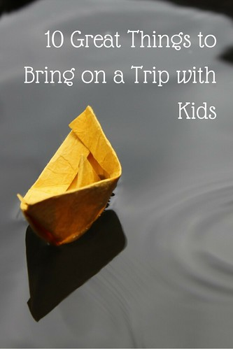 10 Great Things to Bring on a Trip with Kids