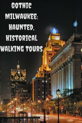 Gothic Milwaukee: Haunted, Historical Walking Tours