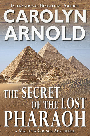The Secret of the Lost Pharaoh (Matthew Connor Adventure series Book 2) by [Arnold, Carolyn]