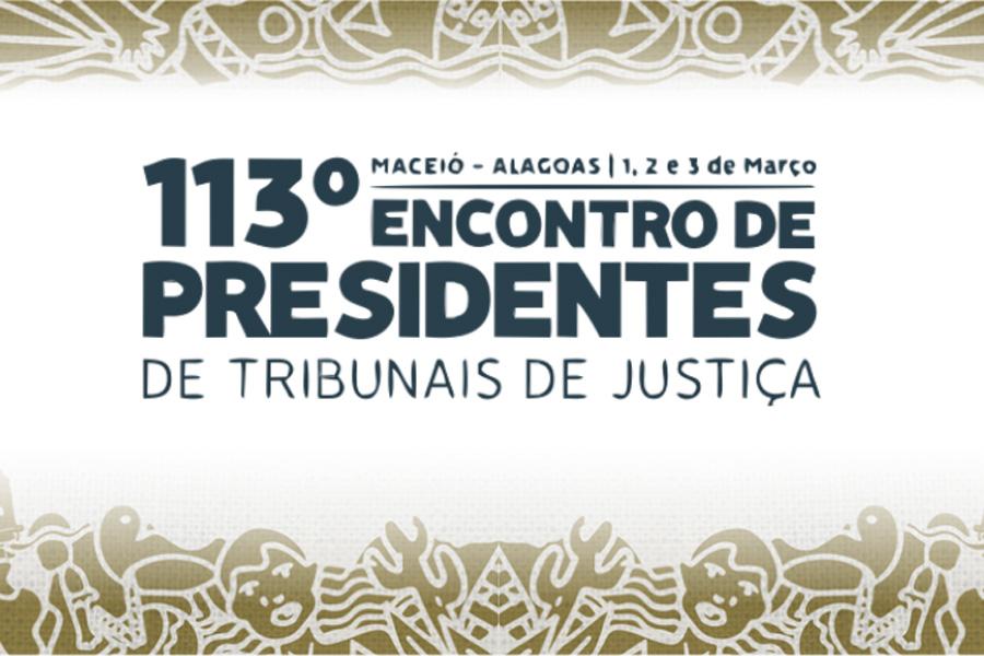 Abertura - Encontro do Conselho dos Tribunais de Justiça em Alagoas