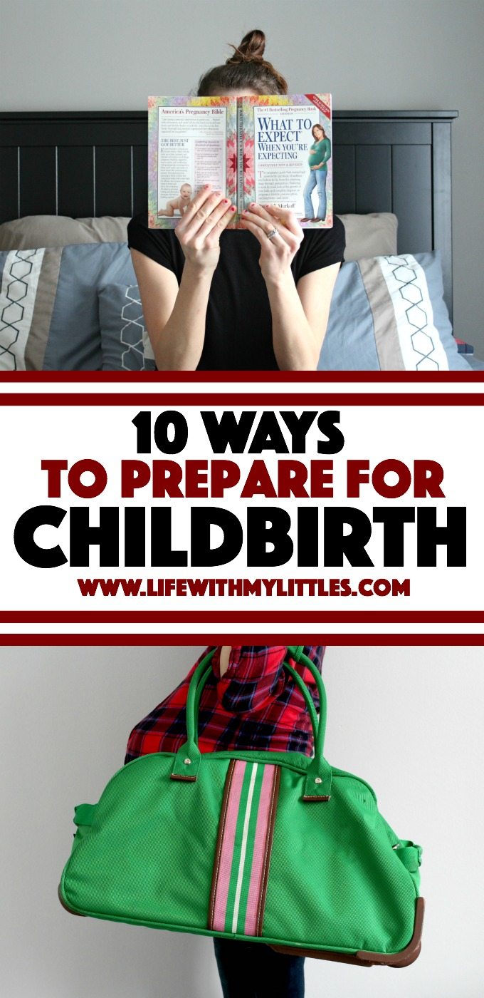 Not sure how to prepare for childbirth? Here are ten things you can to do prepare mentally and physically so that you'll feel less anxious, more empowered and informed, and be able to make the best decisions for you and your baby!