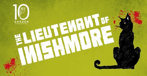 """The Lieutenant of Inishmore"" at the Garden Theatre"