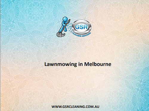 Lawnmowing in Melbourne - GSR Cleaning