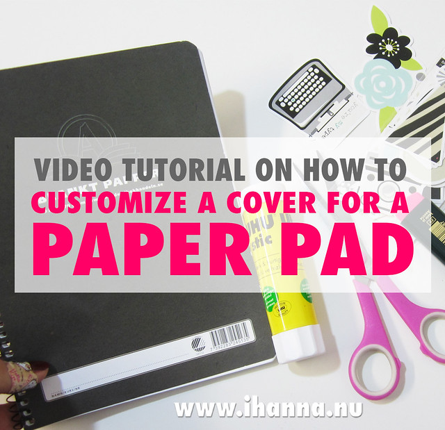 How to customize a cover for a paper pad tutorial