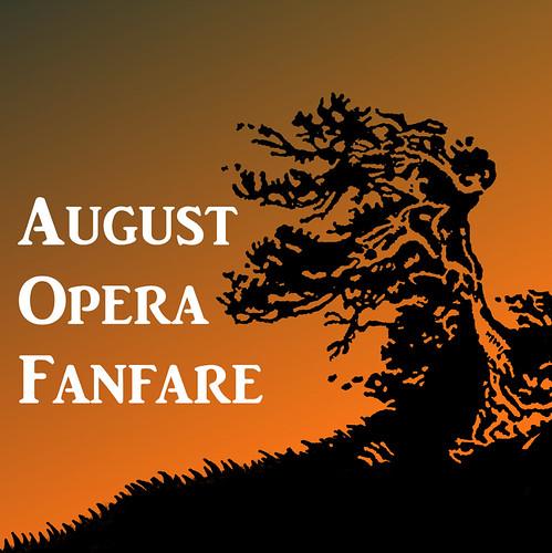 August Opera Fanfare