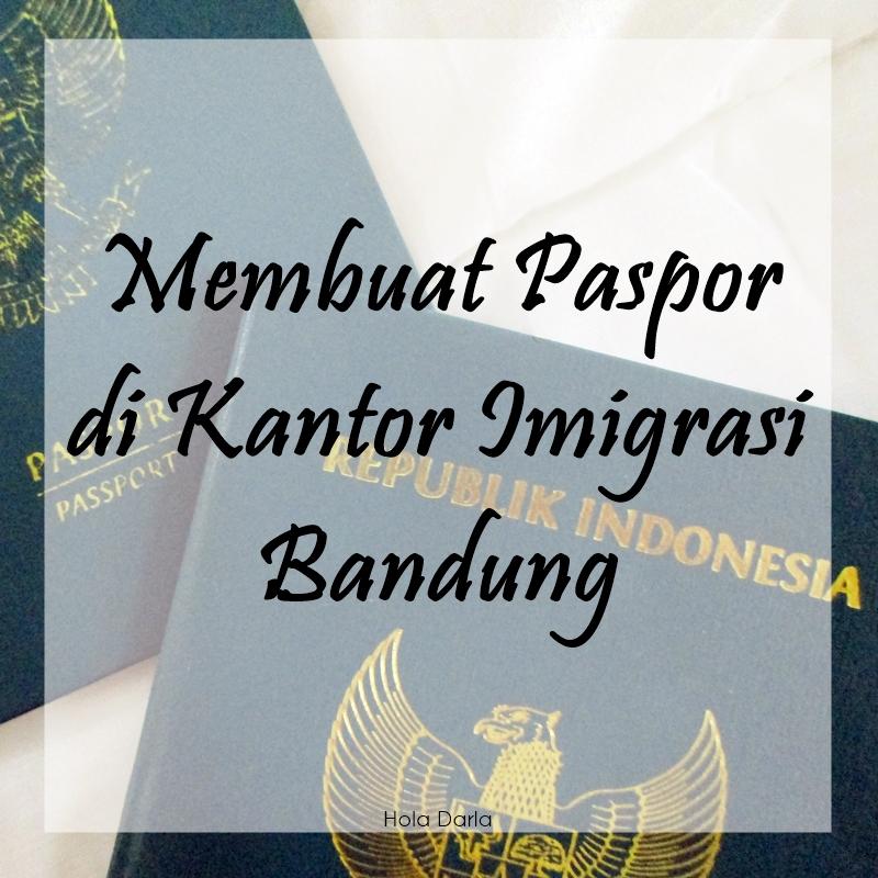Membuat Paspor di Kantor Imigrasi Bandung | Hola Darla