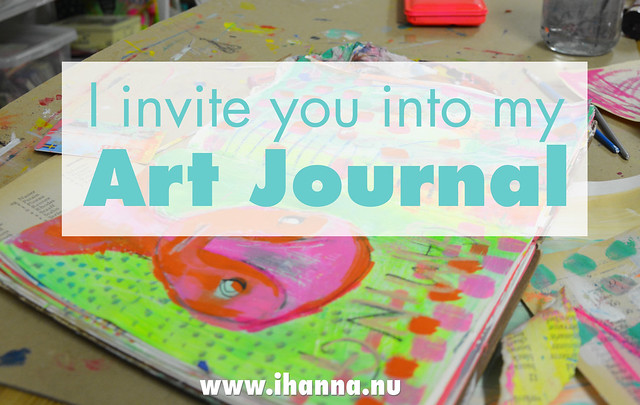 iHanna's invitation to you into your art journal, and into hers on the blog www.ihanna.nu #artjournaling