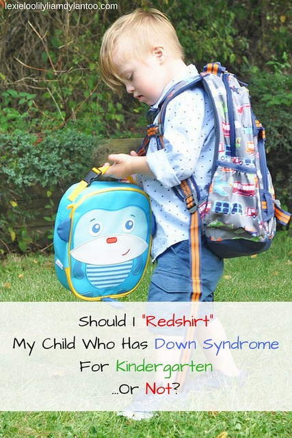 Should I Redshirt My Child Who Has Down Syndrome For Kindergarten...Or Not? #downsyndrome #kindergarten #specialneeds #school