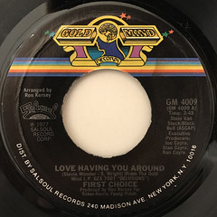 FIRST CHOICE:LOVE HAVING YOU AROUND(LABEL SIDE-A)