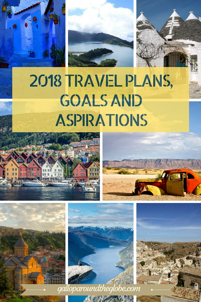 2018 travels plans, goals and aspirations - Gallop Around The Globe
