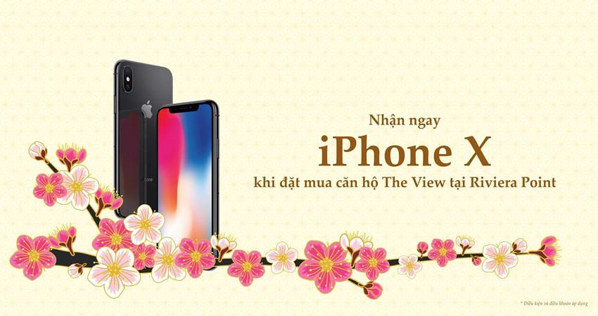 Chương trình bán hàng, khuyến mãi tại The View - Riviera Point: trúng Iphone X khi mua căn hộ The View.