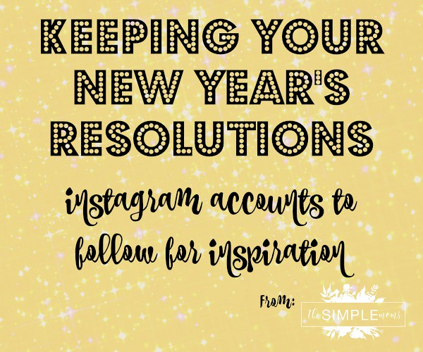 keeping your new year's resolutions instagram accounts to follow for inspiration from the SIMPLE moms