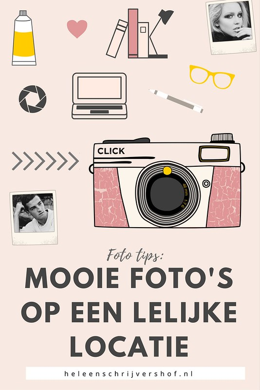 Heleen Schrijvershof 3 manieren om mooie foto's te maken op een lelijke locatie