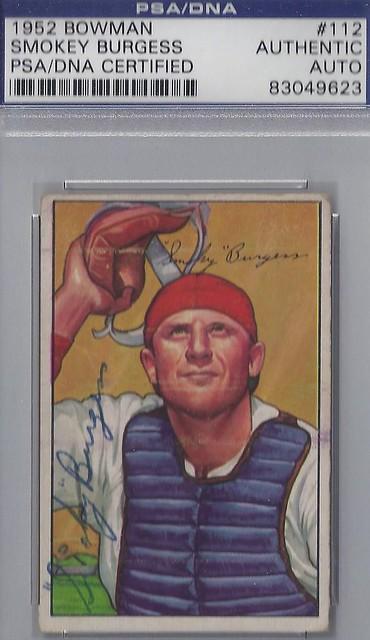 1952 Bowman - Smoky Burgess #112 (Catcher) (PSA Certified) (b. 6 Feb 1927 - d. 15 Sep 1991 at age 64) - Autographed Baseball Card (Philadelphia Phillies)