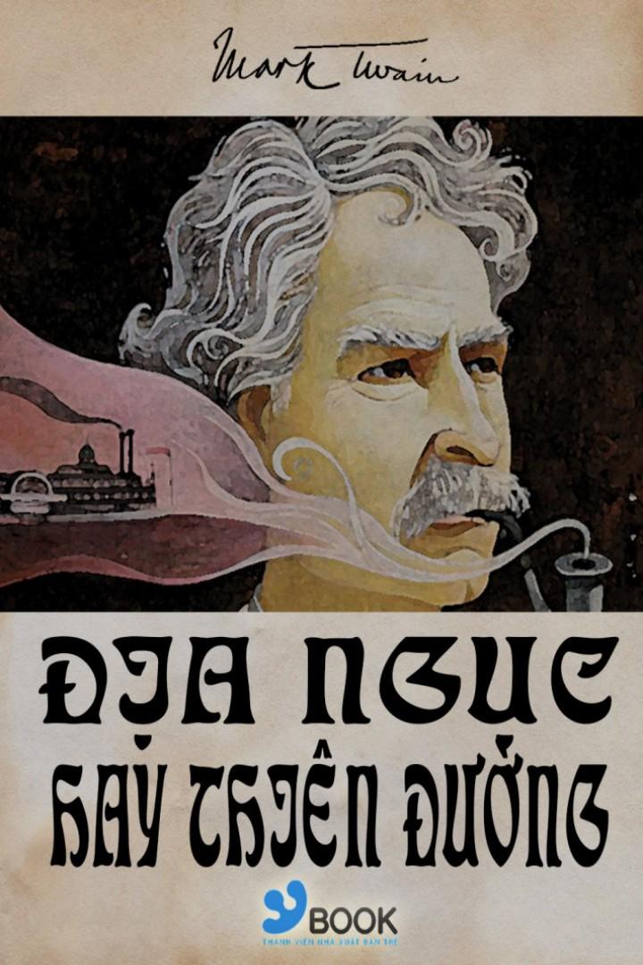 Địa Ngục hay Thiên Đường - Mark Twain
