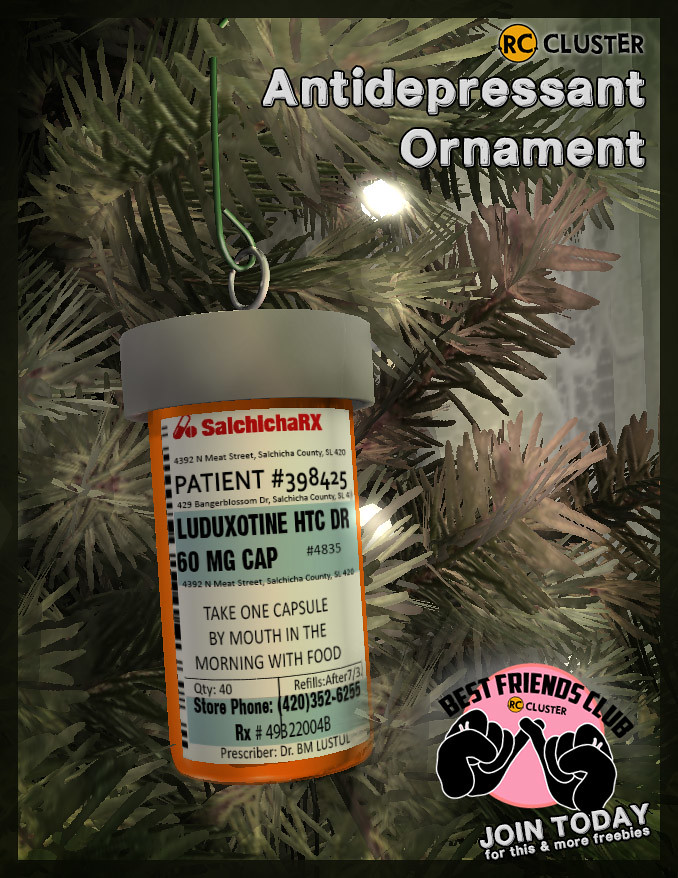-RC- Antidepressant Ornament for the Best Friends Club - TeleportHub.com Live!