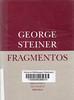 George Steiner, Fragmentos un poco carbonizados