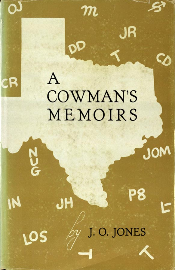 Jones, John Oliver. A Cowman's Memoirs. Fort Worth: Texas Christian University Press, 1953. Print.