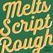 Melts Script Rough