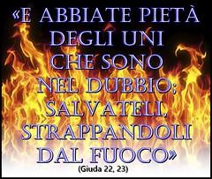 Chi è nella verità della Parola di Dio, salvi dal fuoco dell'inferno chi è nel dubbio