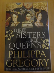Three Sisters, Three Queens – Philippa Gregory