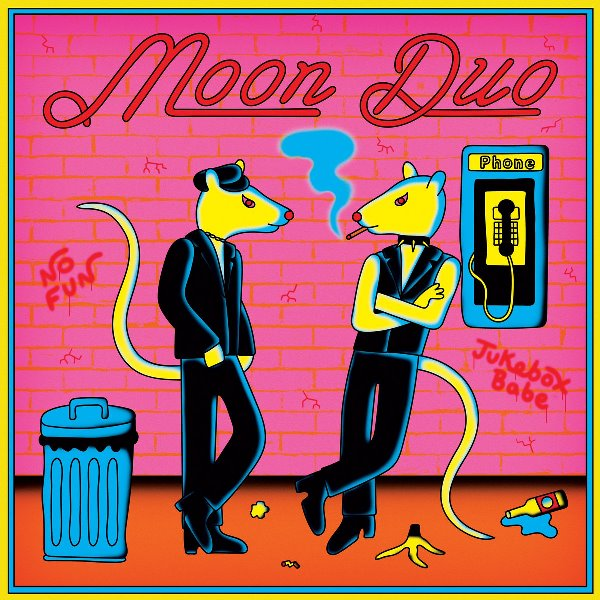 Moon Duo - Jukebox Babe - No Fun